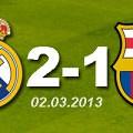 Real Madrid 2 - 1 FC Barcelona (02.03.2013)