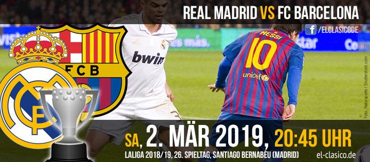 Real Madrid - FC Barcelona: Vorschau und Infos (02.03.2019)